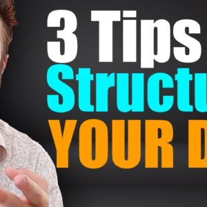 3 TIPS TO STRUCTURE YOUR DAY AS AN ENTREPRENEUR