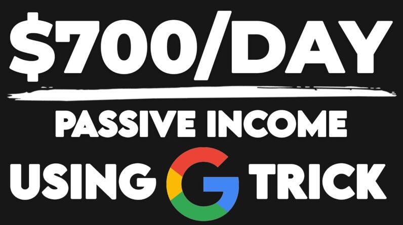 Make $700 Daily Using This Google TRICK!   Passive Income (Make Money Online)