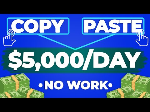 Earn $5,000+ With Copy & Paste! | NO WORK (Make Money Online)