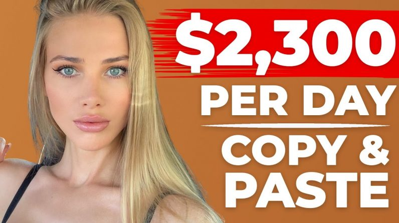 Earn $2,300/Day With FREE Copy & Paste! (Make Money Online)