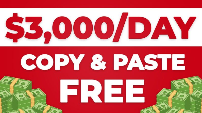 Earn $3000/Day With Copy & Paste!   EASY & FREE (Make Money Online)