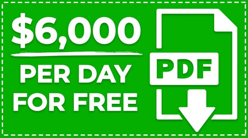 This PDF Document Can Earn You $6,000/Day For FREE! (Make Money Online)